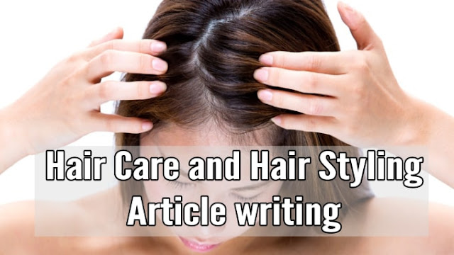 Write hair care and hair style article - hairstyle - hairstylist