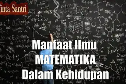 Ternyata, Inilah Manfaat Ilmu Matematika Dalam Kehidupan, Bahkan Untuk Mengenal Allah