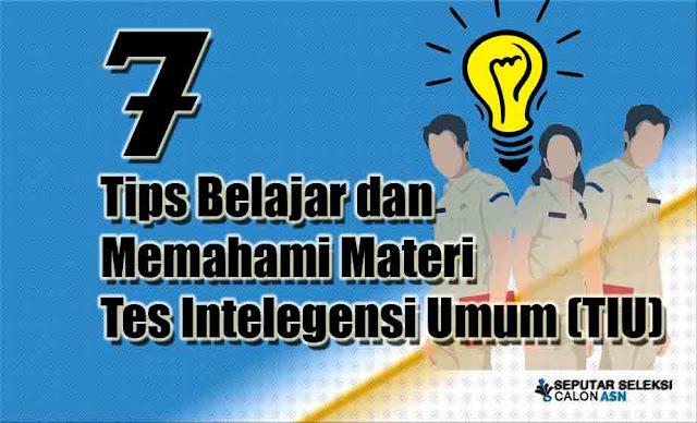 Tips Belajar dan Memahami Materi Tes Intelegensi Umum (TIU)