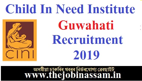 Child in Need Institute, Guwahati Recruitment 2019: Admin cum Finance Manager