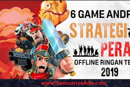 6 Game Strategi Perang Offline Ringan di Android Terbaik 2019