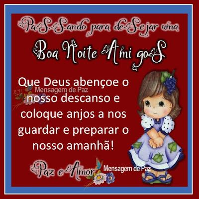 Passando para desejar uma Boa Noite Amigos! Que Deus abençoe o nosso descanso  e coloque anjos a nos guardar  e preparar o nosso amanhã! Paz e Amor! Boa Noite!