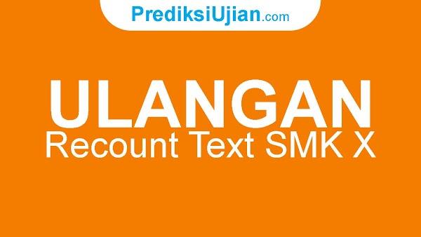 ULANGAN RECOUNT TEXT - SMK KELAS X