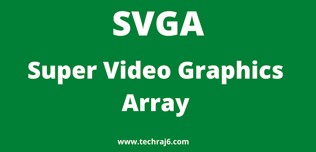 SVGA full form, What is the full form of SVGA