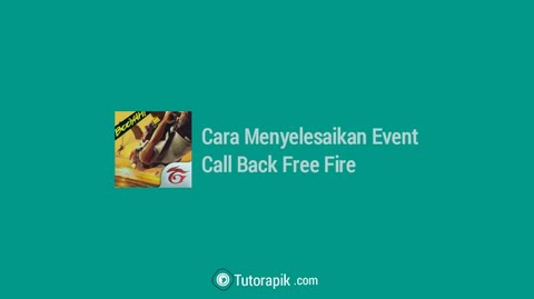 Cara Menyelesaikan Event Callback Free Fire