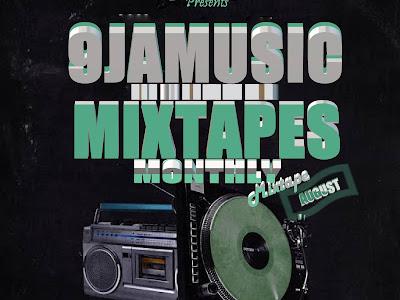 MIXTAPE: DJ Que - 9jamusicmixtapes Monthly Mixtape (August Edition)  || @9jaMusicMixTape @officialdj_que