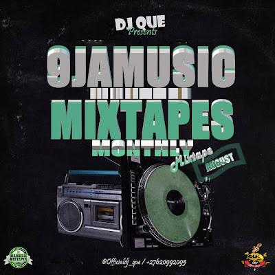 MIXTAPE: DJ Que - 9jamusicmixtapes Monthly Mixtape (August Edition)