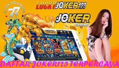 DAFTAR JOKER123 TERPERCAYA PALING TOP DI LUCKYJOKER123
