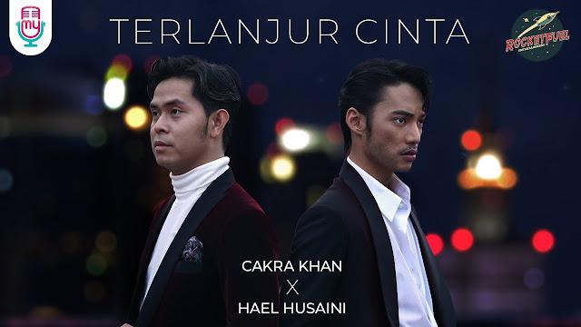 Lirik Lagu Terlanjur Cinta Hael Husaini x Cakra Khan