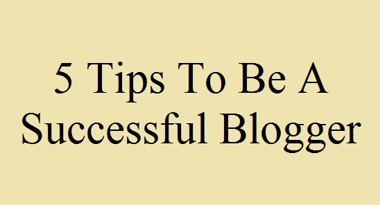 5 Tips To Be A Successful Blogger, रीक्रिएट ब्लॉग