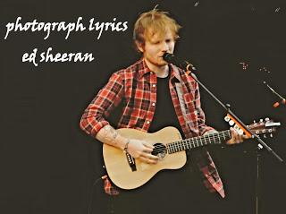photograph lyrics - Ed Sheeran