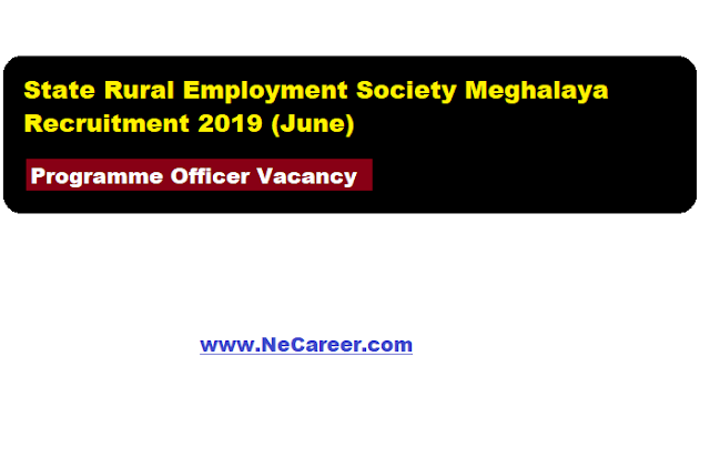 State Rural Employment Society Meghalaya Recruitment 2019 (June)