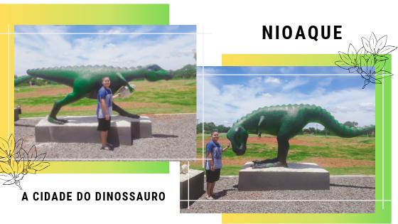 [ Travel ] Nioaque a cidade do Dinossauro
