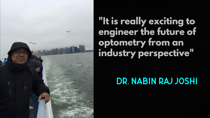 (MyStory 004): Meet Dr. Nabin Raj Joshi, a Nepalese Optometrist researcher with Industry in the US