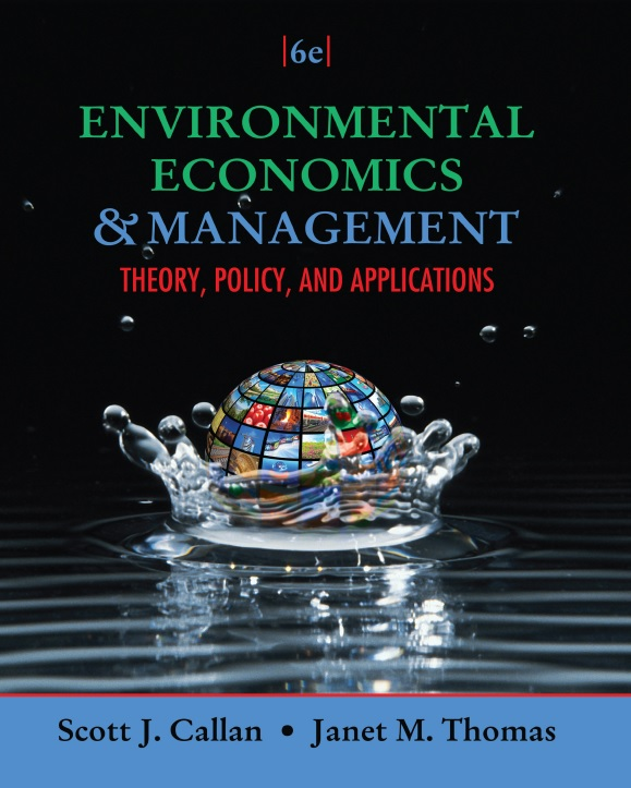 Environmental Economics and Management: Theory, Policy, and Applications, 6th Edition