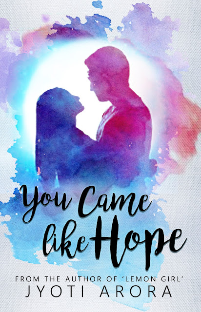 You Came Like Hope by Jyoti Arora