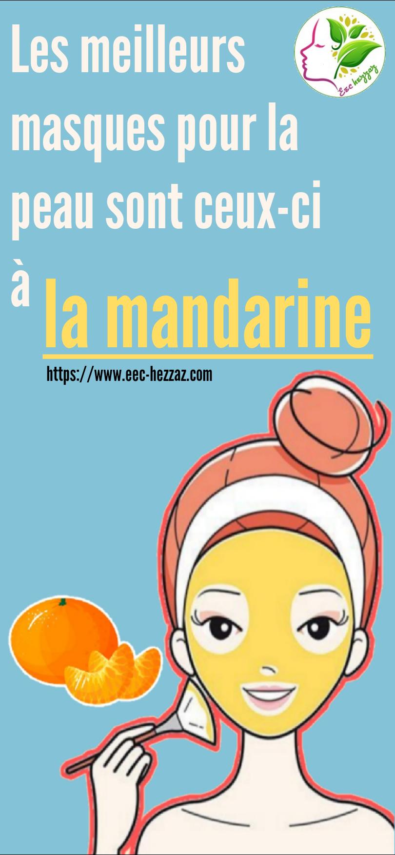 Les meilleurs masques pour la peau sont ceux-ci à la mandarineLes meilleurs masques pour la peau sont ceux-ci à la mandarine