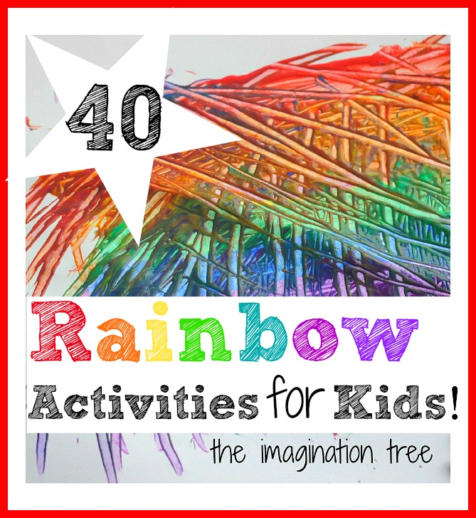 5636b9c83 40 Fantastic Rainbow Activities for Kids! - The Imagination Tree