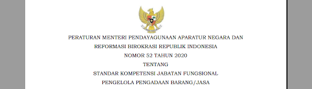 Tentang Standar Kompetensi Jabatan Fungsional Pengelola Pengadaan Barang PERMENPAN RB NOMOR 52 TAHUN 2020 TENTANG STANDAR KOMPETENSI JABATAN FUNGSIONAL PENGELOLA PENGADAAN BARANG/JASA