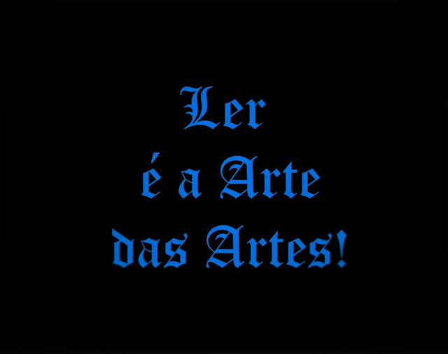 A imagem de fundo preto e letras azuis diz: Ler é a arte das artes.
