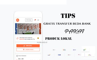 Tips Gratis Transfer Beda Bank Pakai Produk Lokal