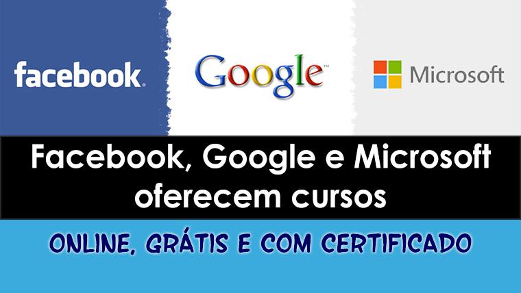 Cursos grátis na área de TI oferecidos pelo Facebook, Google e Microsoft