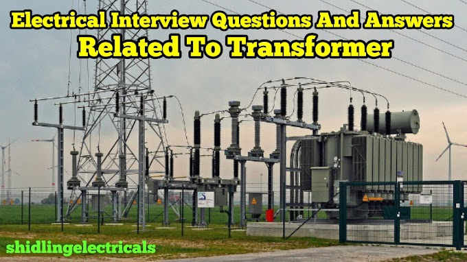 Electrical Interview Question And Answer Related To Transformer