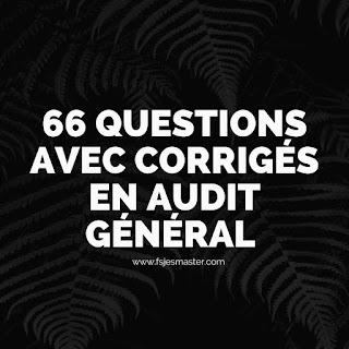 66 Questions avec Corrigés en Audit Général
