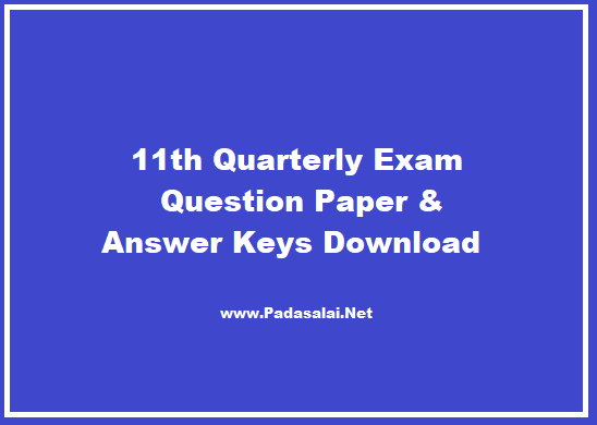 11th Quarterly Exam Question Papers & Answer Keys Download ~ TRB TNPSC