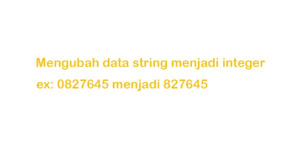 Mengubah data string menjadi integer