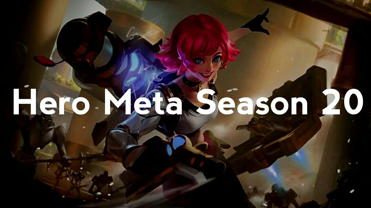 Hurry up!  Hero Meta Season 20 Mobile Legends