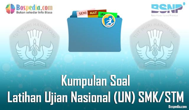 Kumpulan Soal Latihan Ujian Nasional (UN) SMK/STM Terbaru 2020
