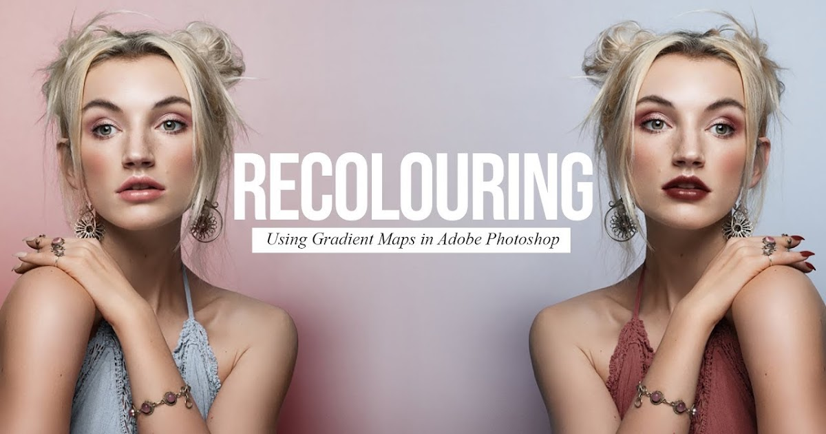 How to Accurately Recolour your Images (using Gradient Maps in Photoshop)