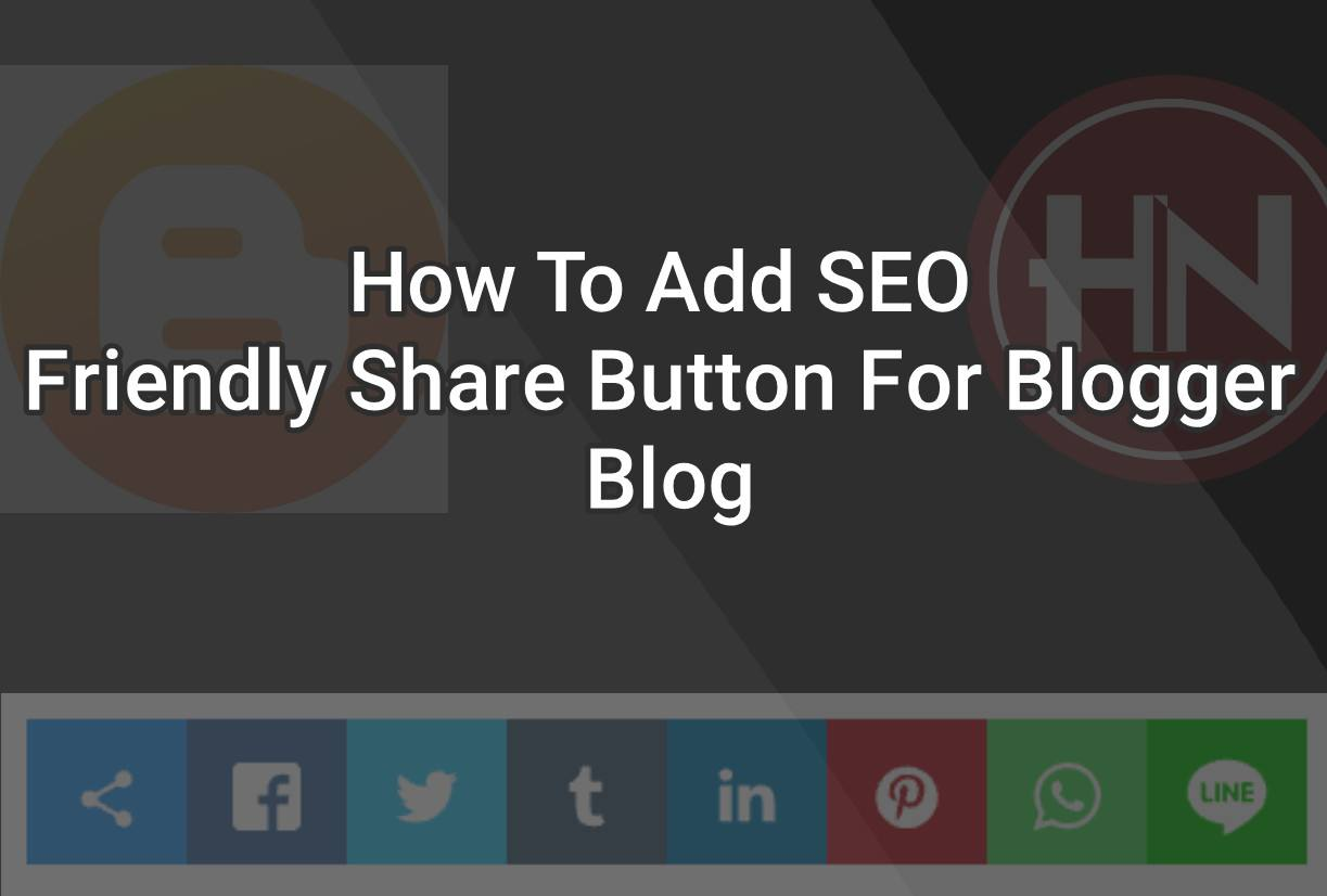 How to Add SEO Friendly Share Button for Blogger Blog