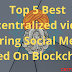 5 Decentralized Video Sharing Social Media To Earn Crypto