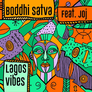 Boddhi Satva Feat. Jj - Lagos Vibes ( 2019 ) [DOWNLOAD]