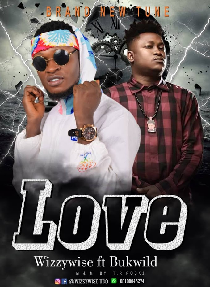 "Wizzywise - ""LOVE"" ft Bukwild 