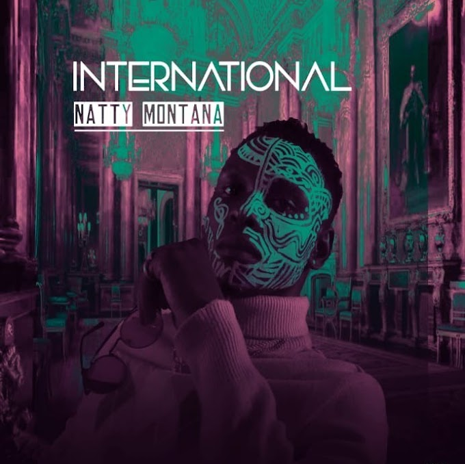 [MUSIC]Natty Montana-INTERNATIONAL(Prod.key soundz)Download Mp3