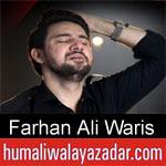 https://nohay.humaliwalayazadar.com/2019/05/farhan-ali-waris-ayyam-e-ali-nohay-2019.html