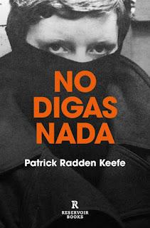 No digas nada. Patrick Radden Keefe