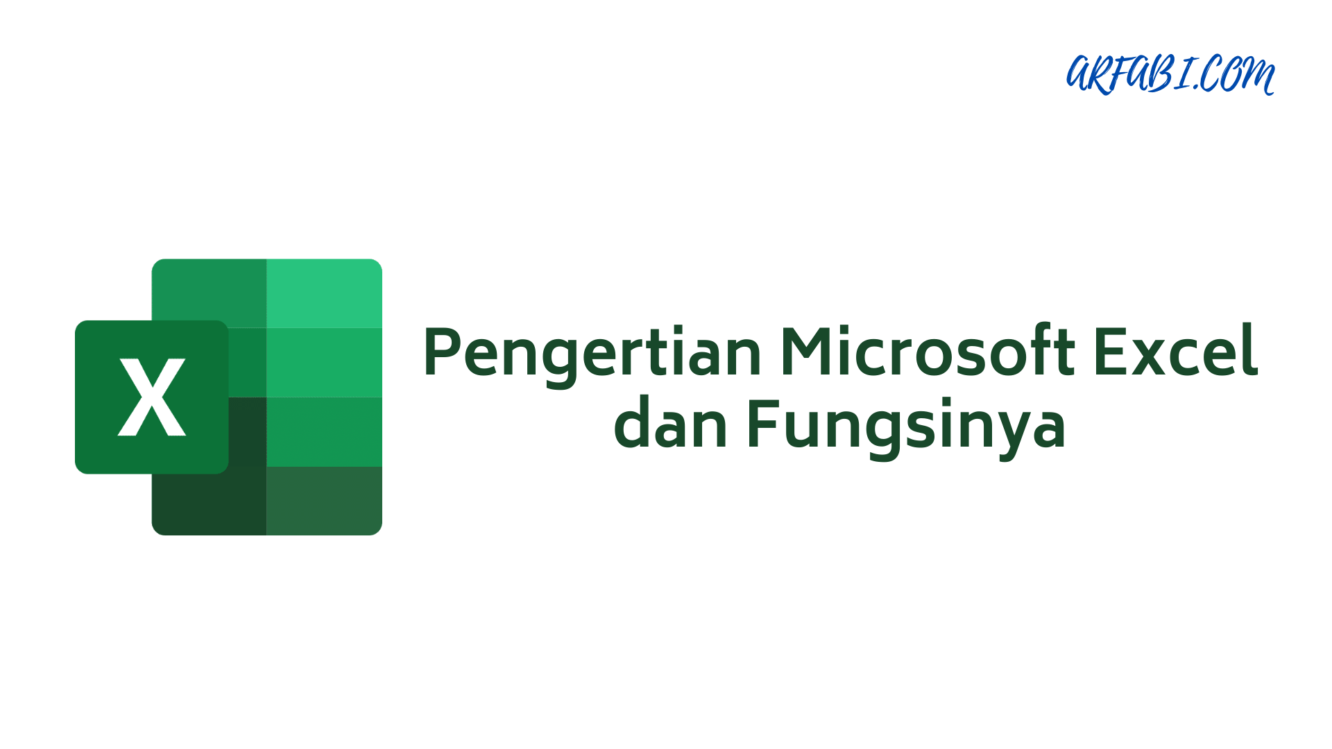 Pengertian Microsoft Excel dan Fungsinya