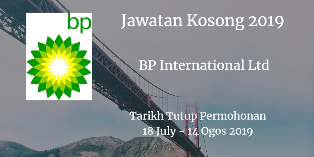 Jawatan Kosong BP International Ltd 18 July - 14 August 2019