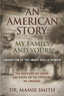 An American Story: My Family and Yours - Non Fiction book by Dr. Mamie Smith