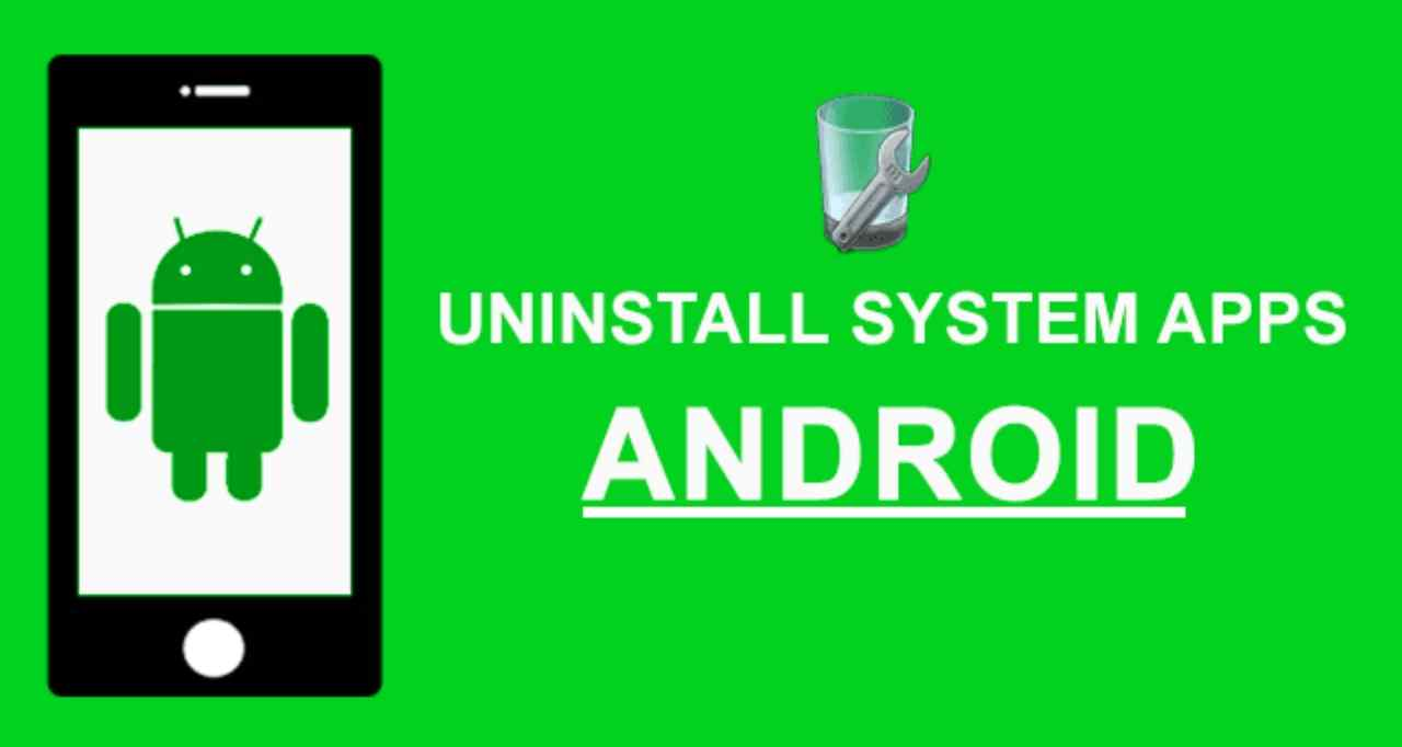 How to uninstall system apps on android