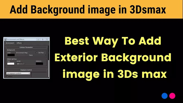 How to add exterior background in 3ds Max?