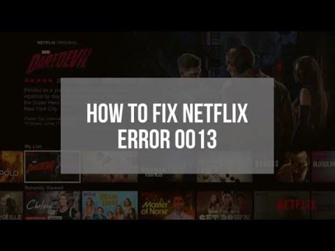 How To Fix Netflix 0013 Error