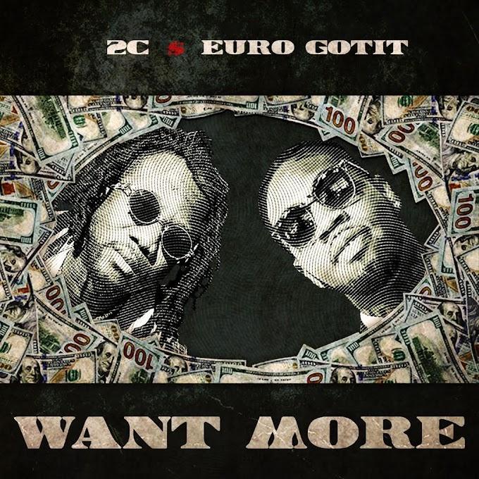 AUDIO + VIDEO: 2C Ft. Euro Gotit – Want More