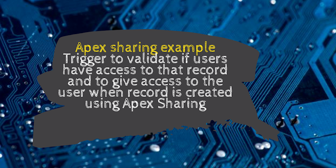 Apex sharing example | Trigger to validate if users have access to that record and to give access to the user when record is created using Apex Sharing | Salesforce Security