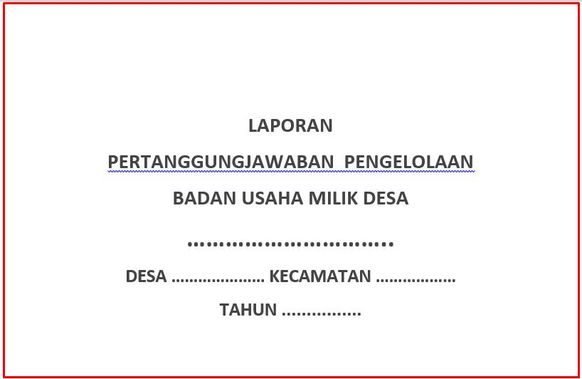 Download Lengkap Laporan   Pertanggungjawaban  Pengelolaan  Badan Usaha Milik Desa Format  Download Lengkap Laporan Pertanggungjawaban Pengelolaan Badan Usaha Milik Desa Format Terbaru
