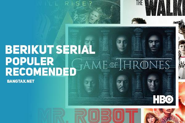 6 Drama Serial TV Populer Yang Recomended Untuk Ditonton